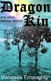 Dragon Kin and other fantasy stories