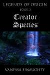 Legends of Origin, Book 3, Creator Species