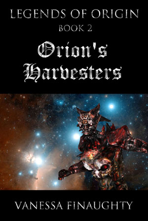 Legends of Origin, Book 2: Orion's Harvesters